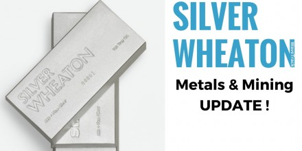 Silver Wheaton - Metals & Mining Update